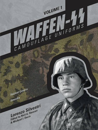 Waffen-SS Camouflage Uniforms, Vol. 1: Helmet Covers • Smocks