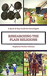 Researching the Plain Religions: A Quick & Easy Guide for Genealogists (Quick & Easy Guides for Genealogists Book 2) (English Edition)