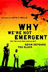 Why We're Not Emergent: By Two Guys Who Should Be (Faith and Freedom)