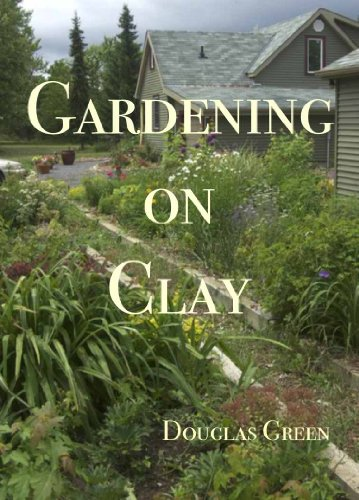 Gardening on Clay (Landscaping Book 3) by [Green, Douglas]