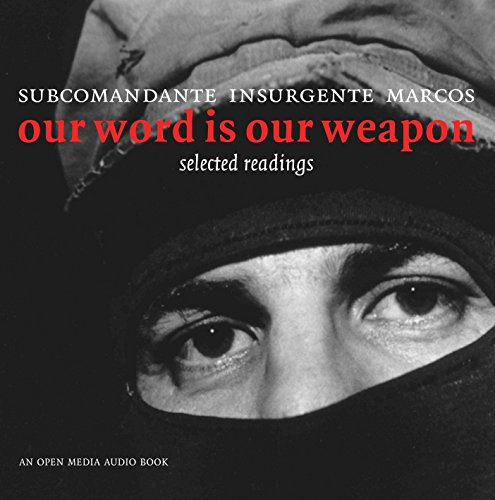 Our Word is Our Weapon: Selected Writings (Open Media)