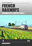 French Railways: Locomotives and Multiple Units (European Handbooks)