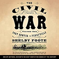 The Civil War: A Narrative, Volume I, Fort Sumter to Perryville