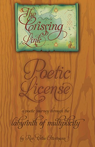 Poetic License: A poetic journey through the labyrinth of multiplicity (The Crissing Link Book 1)