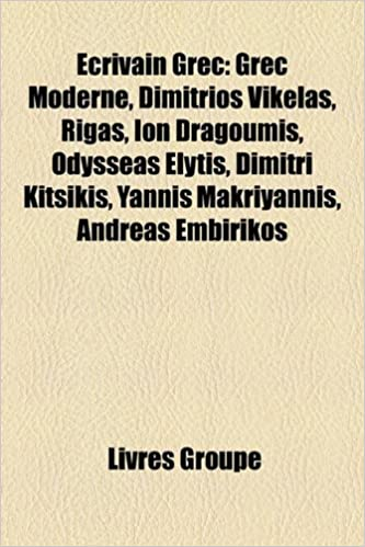 Ecrivain Grec: Grec Moderne, Dimítrios Vikélas, Rigas, Íon Dragoúmis, Odysséas Elýtis, Dimitri Kitsikis, Yánnis Makriyánnis, Andréas Embiríkos: Amazon.es: ...