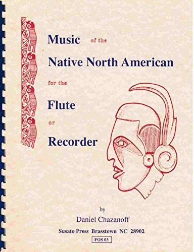 Music of the Native North American for the Flute or Recorder