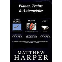 Planes, Trains & Automobiles: A Fascinating Book Containing Facts, Trivia, Images & Memory Recall Quiz: Suitable for Adults & Children (Matthew Harper)