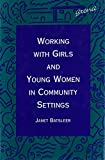 Download Working With Girls and Young Women in Community Settings in PDF ePUB Free Online