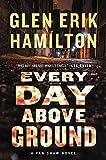 Every Day Above Ground: A Van Shaw Novel (Van Shaw Novels Book 3) by  Glen Erik Hamilton in stock, buy online here