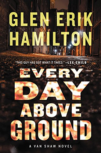 Every Day Above Ground: A Van Shaw Novel (Van Shaw Novels Book 3)