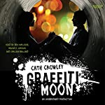 Graffiti Moon | Cath Crowley