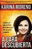 A Cara Descubierta - Unveiled, Karina Moreno Jaime, 1616382848