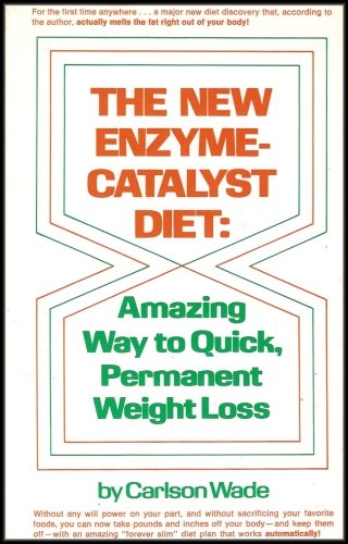 The New Enzyme Catalyst Diet: Amazing Way to Quick, Permanent Weight Loss (A No Will Power Diet That's Safe and Effective)