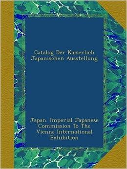 Book Catalog Der Kaiserlich Japanischen Ausstellung