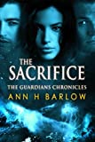 The Sacrifice (The Guardian's Chronicles - Fantasy Fiction Epic Book 4)