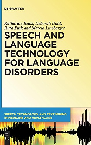 Speech and Language Technology for Language Disorders (Speech Technology and Text Mining in Medicine and Health Car) (Assistive Technology For Speech And Language Disorders)