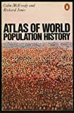 Atlas of World Population History, Colin McEvedy and Richard Jones, 0140510761