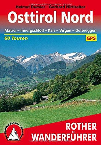 Osttirol Nord  Matrei   Innergschlöß   Kals   Virgen   Defereggen. 60 Touren. Mit GPS Tracks  Rother Wanderführer