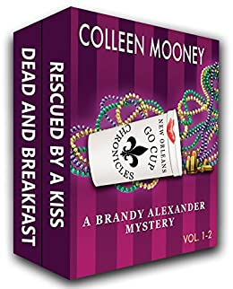 The New Orleans Go Cup Chronicles, Vol. 1-2: Rescued By A Kiss Book 1, Dead And Breakfast Book 2 by [Mooney, Colleen]