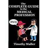 The Complete Guide to the Medical Profession