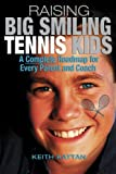 Raising Big Smiling Tennis Kids, Keith Kattan, 1932421114