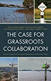 Case for Grassroots Collaboratpb : Case for Grassroots Collaboratpb, Morris, Gibson Leavit, 1498515339