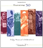 Turning 50: Fifty Personal Celebrations