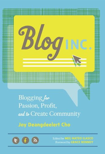 Blog, Inc.: Blogging for Passion, Profit, and to Create Community
