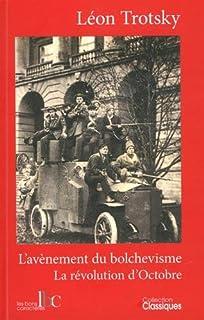 L'avènement du bolchevisme : la révolution d'Octobre