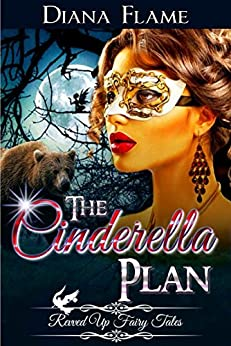 The Cinderella Plan (Revved Up Fairy Tales Book 1) by [Flame, Diana]