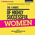 The 10 Habits of Highly Successful Women Audiobook by Glynnis MacNicol, Rachel Sklar Narrated by Laural Merlington