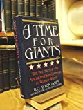 img - for A Time for Giants The Politics of the American High Command in World War II book / textbook / text book