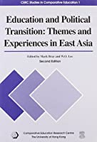 Education and Political Transition: Themes and Experiences in East Asia, Second Edition (CERC Studies in Comparative Education)