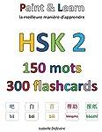 Hsk 2 150 Mots 300 Flashcards: Paint & Learn