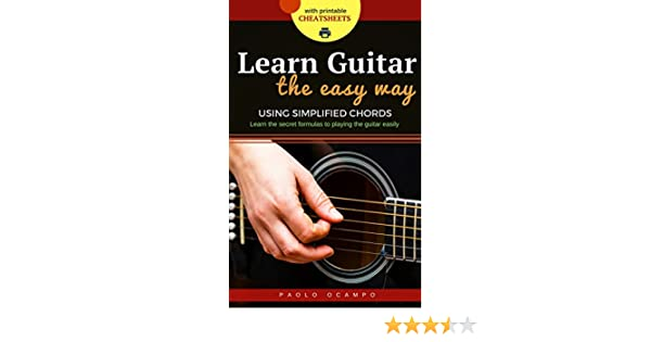 Learn Guitar the Easy Way: The easy way to play guitar using ...