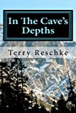 In the Cave's Depths, Terry Reschke and Terry Reschke, 1434851974