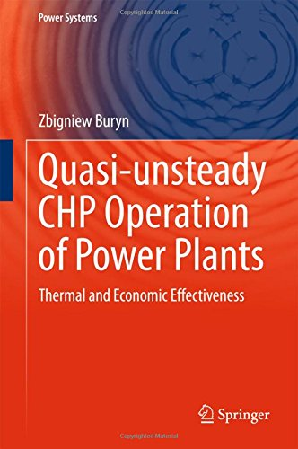 Quasi-unsteady CHP Operation of Power Plants: Thermal and Economic Effectiveness (Power Systems)