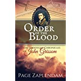 Order of the Blood: Historical Vampire Mystery (The Unofficial Chronicles of John Grissom Book 1)