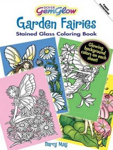 Garden Fairies GemGlow Stained Glass Coloring Book (Dover Stained Glass Coloring Book) (Coloring Fairy Glass Book)