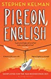 Front cover for the book Pigeon English by Stephen Kelman