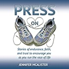 Press On: Stories of Endurance, Faith, and Trust as You Run the Race of Life Hörbuch von Jennifer McAlister Gesprochen von: Jennifer McAlister