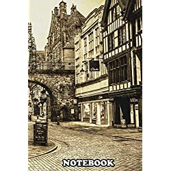Notebook: Eastgate Chester , Journal for Writing, College Ruled Size 6 x 9, 110 Pages