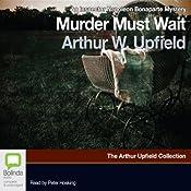 Murder Must Wait: A Napoleon Bonaparte Mystery, Book 19   Arthur W. Upfield