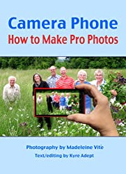 Camera Phone: How to Make Pro Photos