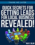 Quick Secrets for lead generation for local business (Thank me Later!)