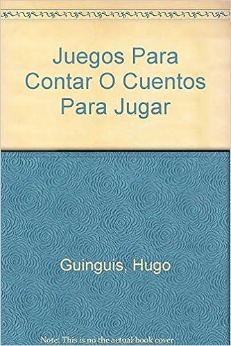 Book Juegos Para Contar O Cuentos Para Jugar