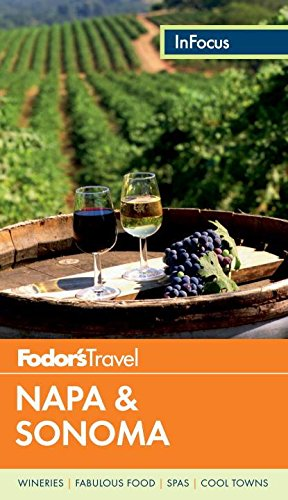(Fodor's In Focus Napa & Sonoma (Full-color Travel Guide))