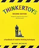 img - for Thinkertoys: A Handbook of Creative-Thinking Techniques by Michalko, Michael [Ten Speed Press, 2006] (Paperback) 2nd Edition [Paperback] book / textbook / text book