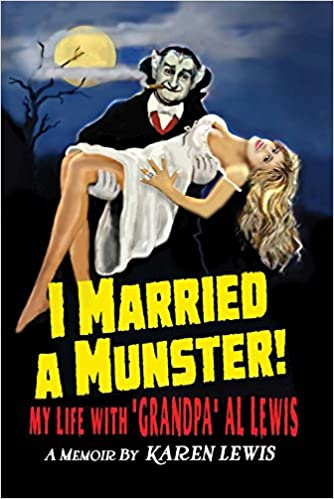 I Married A Munster My Life With Grandpa Al Lewis A Memoir