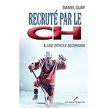 Recruté par le CH 01 : Une difficile ascension (Romans jeunesse) (French Edition)
